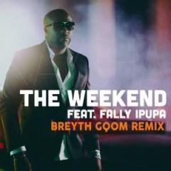 Kaysha - The Weekend (Breyth Gqom Remix) ft. Fally Ipupa